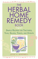 The Herbal Home Remedy Book  Book