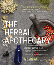The Herbal Apothecary: 100 Medicinal Herbs and How to Use Them (Book)
